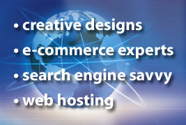 creative designs, e-commerce, search enigine savvy, web hosting